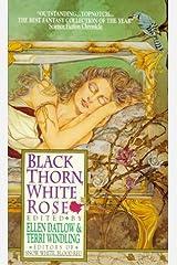 Black Thorn, White Rose Mass Market Paperback