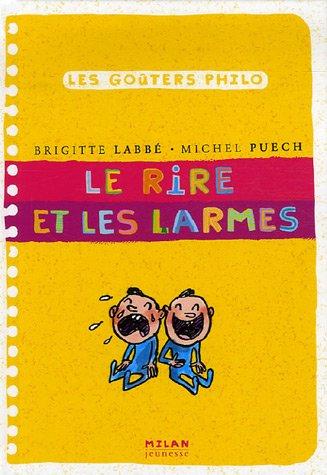 Rire et les larmes (le) par Brigitte Labbé, Michel Puech