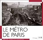 Le Métro de Paris, 1899-1911 - Images de la construction de Jean Tricoire