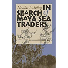 In Search of Maya Sea Traders (Texas A&M University Anthropology)