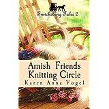 [(Amish Friends Knitting Circle : Smicksburg Tales 2)] [By (author) Karen Anna Vogel] published on (November, 2013)