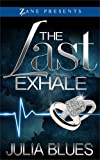 The Last Exhale: A Novel (Zane Presents)