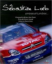 Sébastien Loeb : Ombres et lumières
