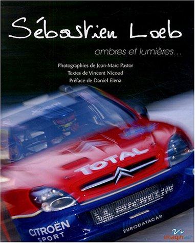Sébastien Loeb, ombres et lumière par Jean-Marc Pastor
