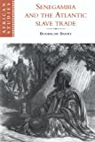 Senegambia and the Atlantic Slave Trade (African Studies, Band 92)