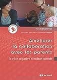 Ameliorer la Collaboration avec les Parents en Creche, en Garderie et en Classe Maternelle