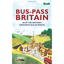 Bus-Pass Britain: 50 of the Nation's Favourite Bus Journeys (Bradt Travel Guides (Bradt on Britain))