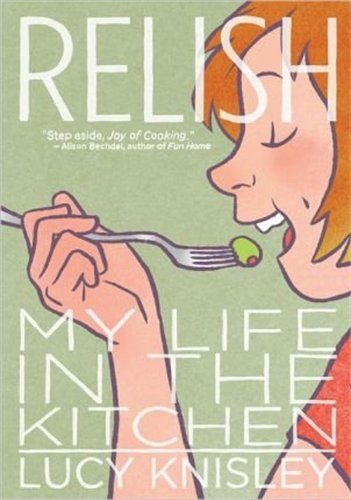 Relish: My Life in the Kitchen por Lucy Knisley