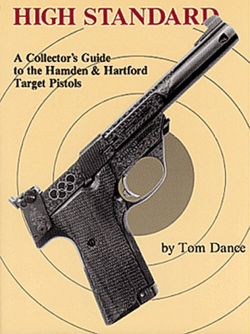 high-standard-a-collectors-guide-to-the-hamden-and-hartford-target-pistols