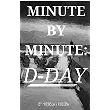 Minute by Minute: D-Day (English Edition)