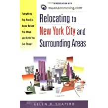 Relocating to New York City and Surrounding Areas: Everything You Need to Know Before You Move and After You Get There!
