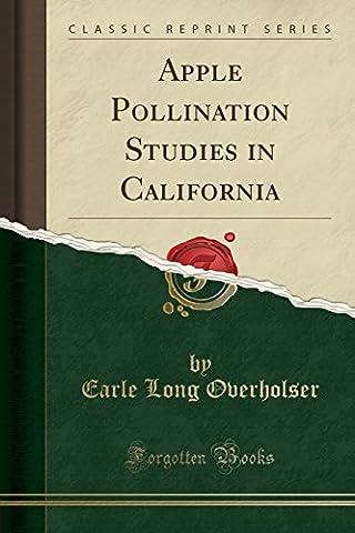 Apple Pollination Studies in California (Classic Reprint)