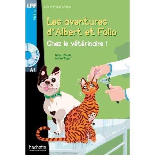 Les aventures d'Albert et Folio: Chez le veterinaire - Livre + MP3 CD-audio (Lff (Lire En Francais Facile)) by Didier Eberle;Andre Treper(2013-06-01)
