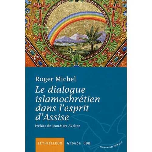 Le dialogue islamochrétien dans l'esprit d'Assise