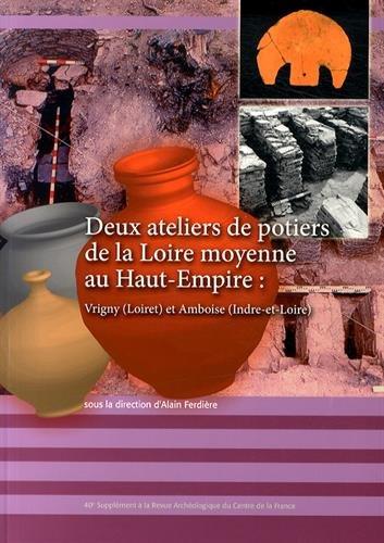 Revue archéologique du Centre de la France, Supplément N° 40 : Deux ateliers de potiers de la Loire moyenne au Haut-Empire : Vrigny (Loiret) et Amboise (Indre-et-Loire)