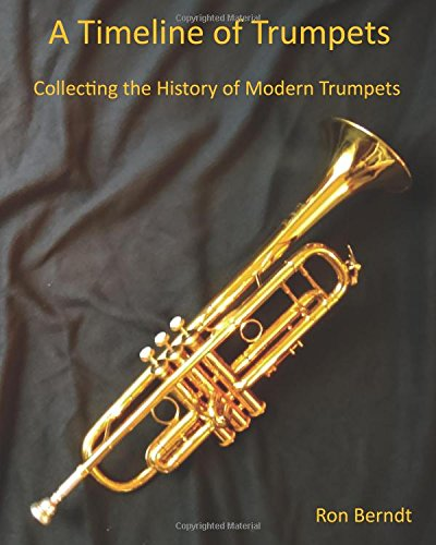 A Timeline of Trumpets: Collecting the History of Modern Trumpets