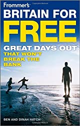Frommer's Britain for Free: Great Days Out That Won't Break the Bank