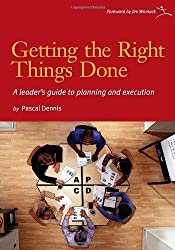 Getting the Right Things Done: A Leader's Guide to Planning and Execution by Pascal Dennis (2006-11-06)