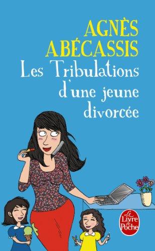 Les Tribulations d'une jeune divorcée - Nouvelle édition illustrée (Littérature t. 33245) par Agnès Abécassis