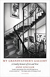 My Grandfather's Gallery: A Family Memoir of Art and War by Anne Sinclair (2015-10-06)