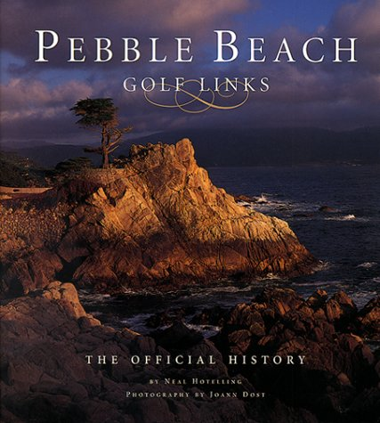 Pebble Beach Golf Links: The Official History - Pebble Beach Golf Course