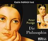 Die Philosophin: Gekürzte Romanfassung - Peter Prange