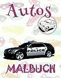 ✎ Autos Malbuch ✌: Einfaches Malbuch für Kindergarten von 4-8 Jahren! ✌ (Malbuch Autos - A SERIES OF COLORING BOOKS, Band 8)