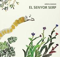 El senyor serp par Armin Greder