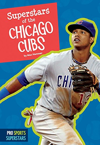 Superstars of the Chicago Cubs (Pro Sports Superstars) (English Edition) por Max Hammer
