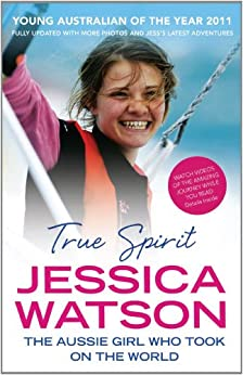 True Spirit: The Aussie girl who took on the world (English Edition)
