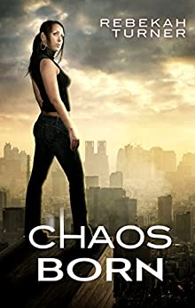 Chaos Born (Chronicles of Applecross) by [Turner, Rebekah]
