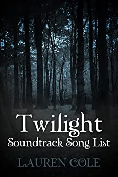 twilight soundtrack song list a guide to the music of the