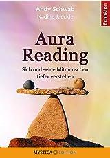 Aura Reading: Sich und seine Mitmenschen tiefer verstehen
