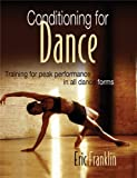 Conditioning for Dance: Training for Peak Performance in All Dance Forms