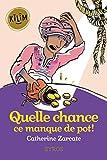 Quelle chance ce manque de pot ! (KILIM) (French Edition)