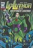 Lex Luthor and the Kryptonite Caverns (DC Super-villains) by J.E. Bright (2012-01-01)