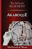 The McTavish Regressions: Arabesque: Volume 1