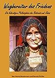 Wegbereiter des Friedens: Die lebendigen Philosophien der Bishnois und Jains - Herma Brockmann, Renato Pichler