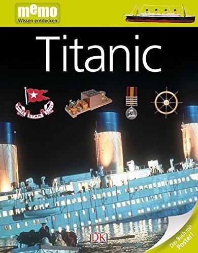 memo Wissen entdecken. Titanic: Das Buch mit Poster! (Kinder-titanic)