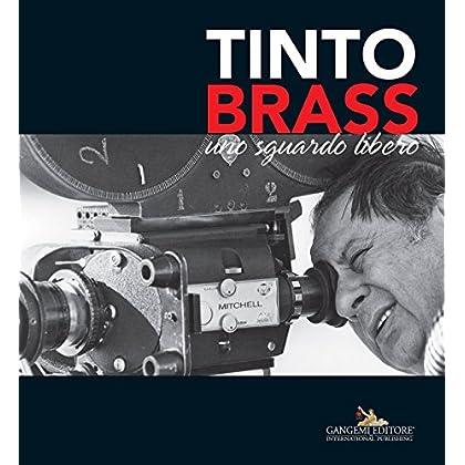 Tinto Brass: Uno Sguardo Libero