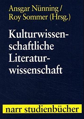 Kulturwissenschaftliche Literaturwissenschaft: Disziplinäre Ansätze - Theoretische Positionen - Transdisziplinäre Perspektiven (Narr Studienbücher)
