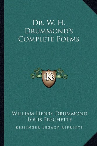 Image of Dr. W. H. Drummond's Complete Poems