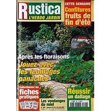 RUSTICA [No 1600] du 23/08/2000 - CONFITURES - APRES LES FLORAISONS - UN DALLAGE - LES VENDANGES DU MIEL.