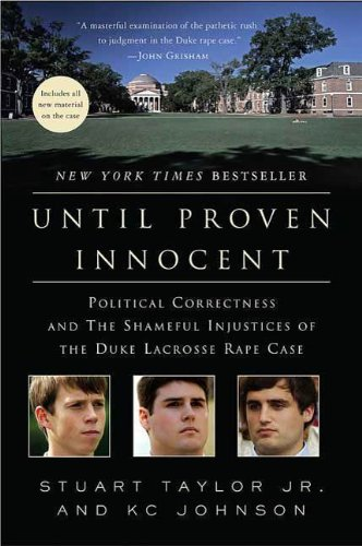 Until Proven Innocent: Political Correctness and the Shameful Injustices of the Duke Lacrosse Rape Case (English Edition)