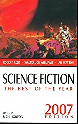 Science Fiction: The Best of the Year, 2007 Edition (Science Fiction: The Best of ... (Quality)) by Rich Horton (2007-01-30)