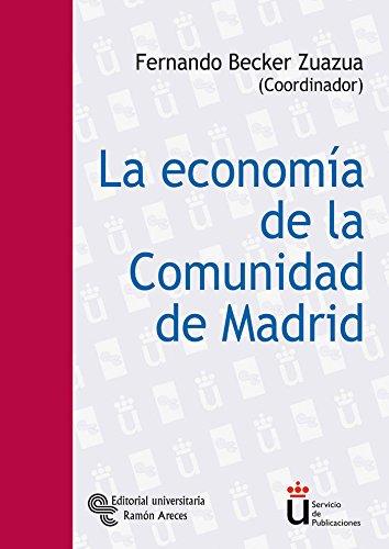 La economía de la Comunidad de Madrid (Universidad Rey Juan Carlos)