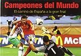 Campeones del mundo / World Champions: El camino de España a la gran final / The Road from Spain to the Final