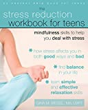 Image de The Stress Reduction Workbook for Teens: Mindfulness Skills to Help You Deal with Stress
