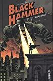 Origines secrètes : Black Hammer. 1 | Lemire, Jeff (1976-....). Auteur