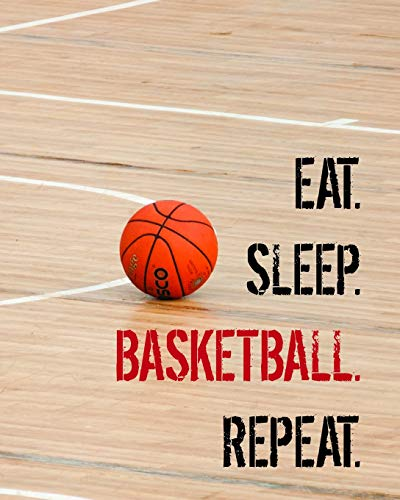 Eat. Sleep. Basketball. Repeat.: Composition Notebook - School Exercise Book - Wide Ruled Paper - 110 Lined Pages (Sports Books Series) por Atom Notebooks